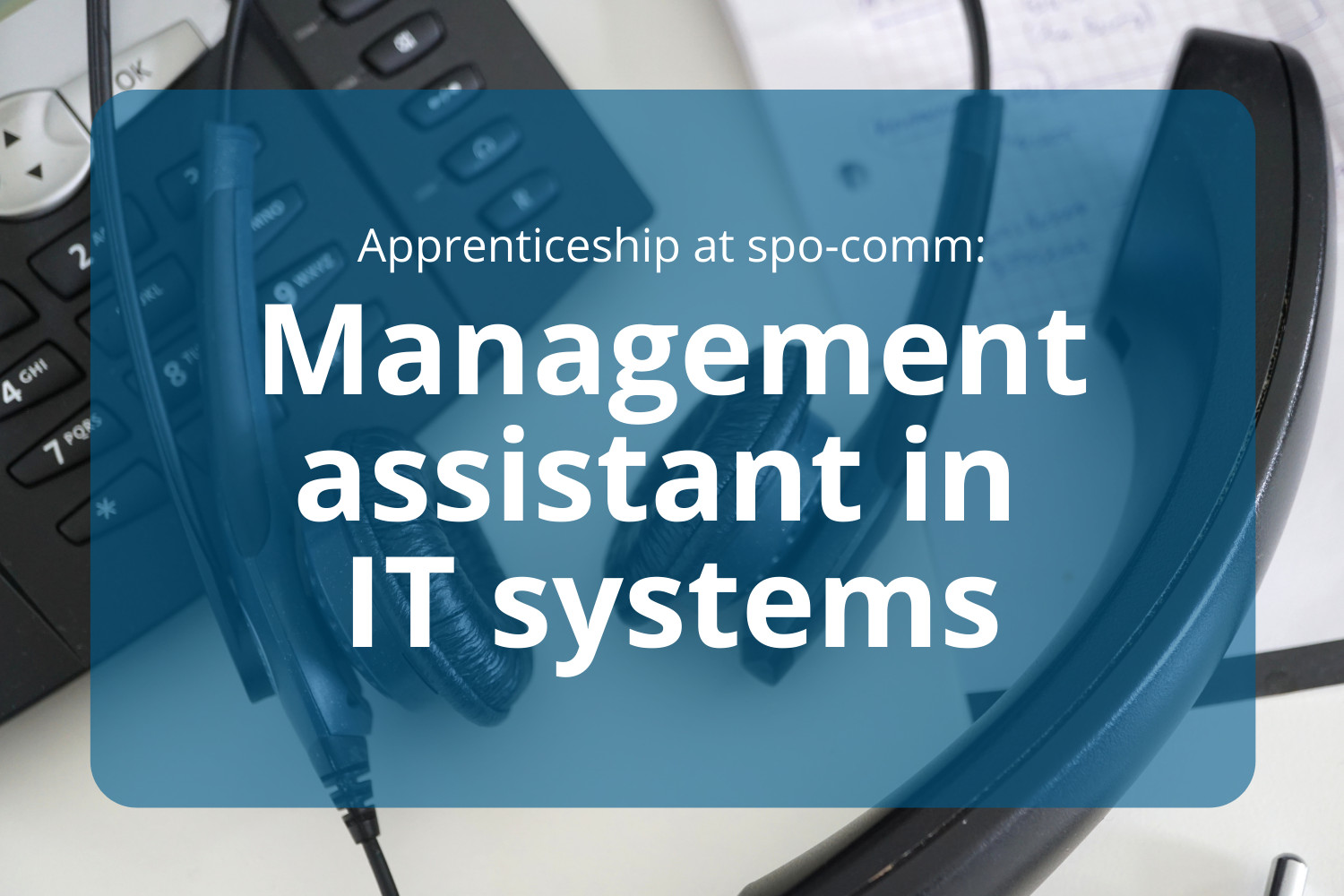 Apprenticeship as a management assistant in IT-systems at spo-comm