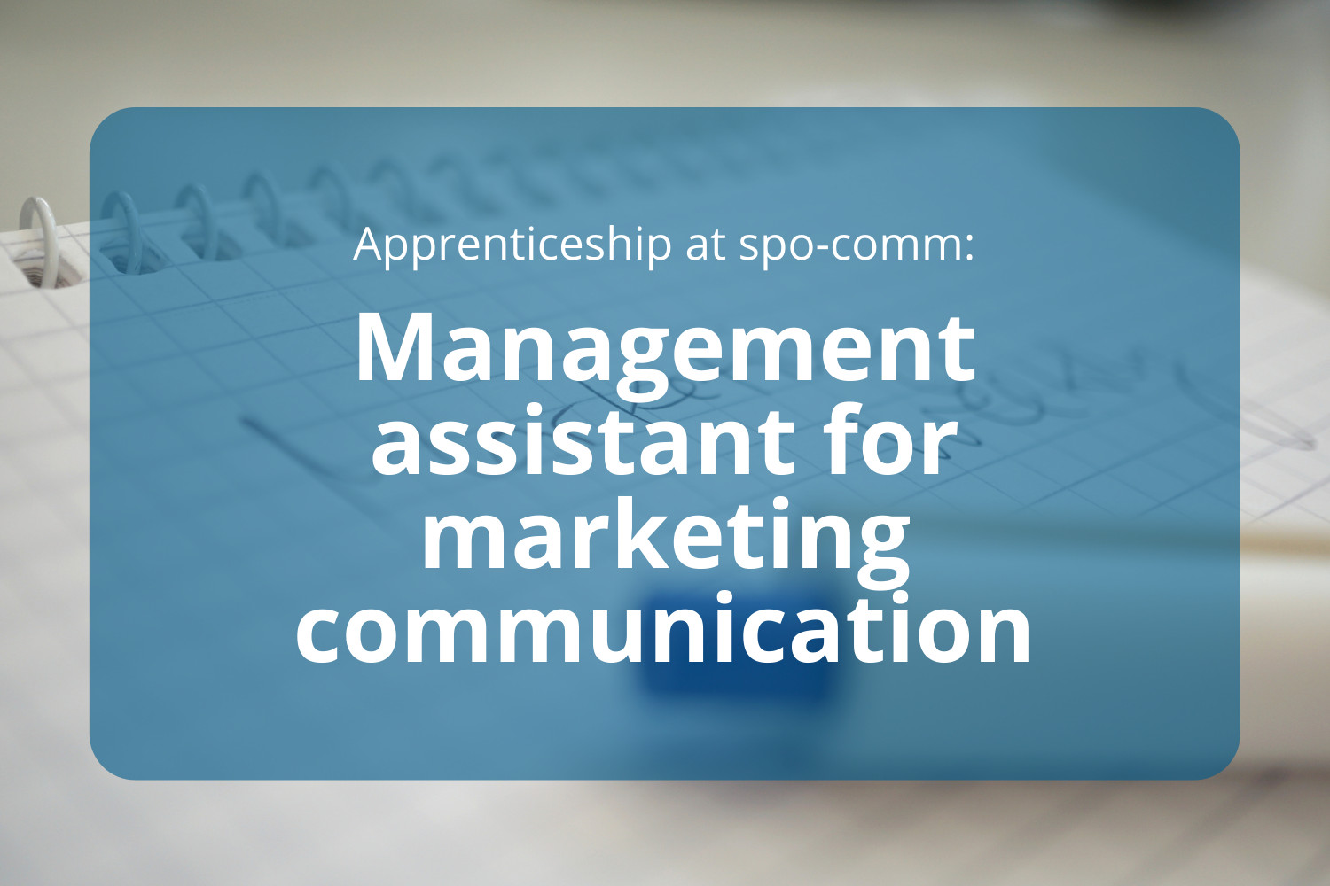 Apprenticeship in marketing communication at spo-comm