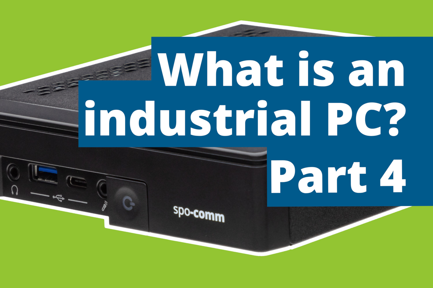 Industrial PCs part 4: Compact design