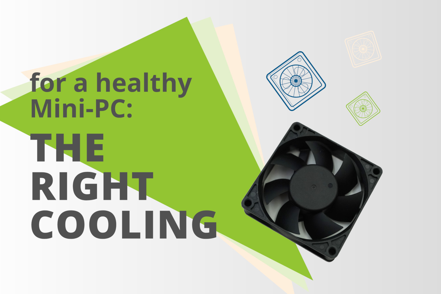How can a Mini-PC stay healthy? Part 1: The correct cooling