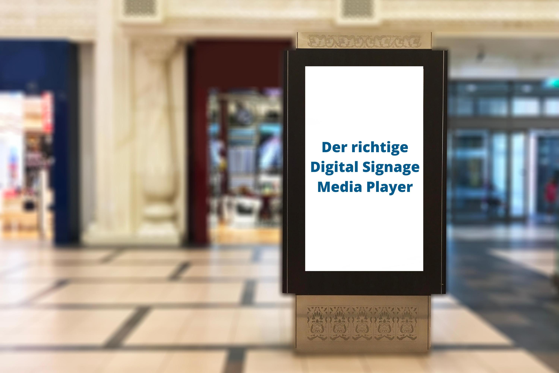 Der richtige Digital Signage Media Player