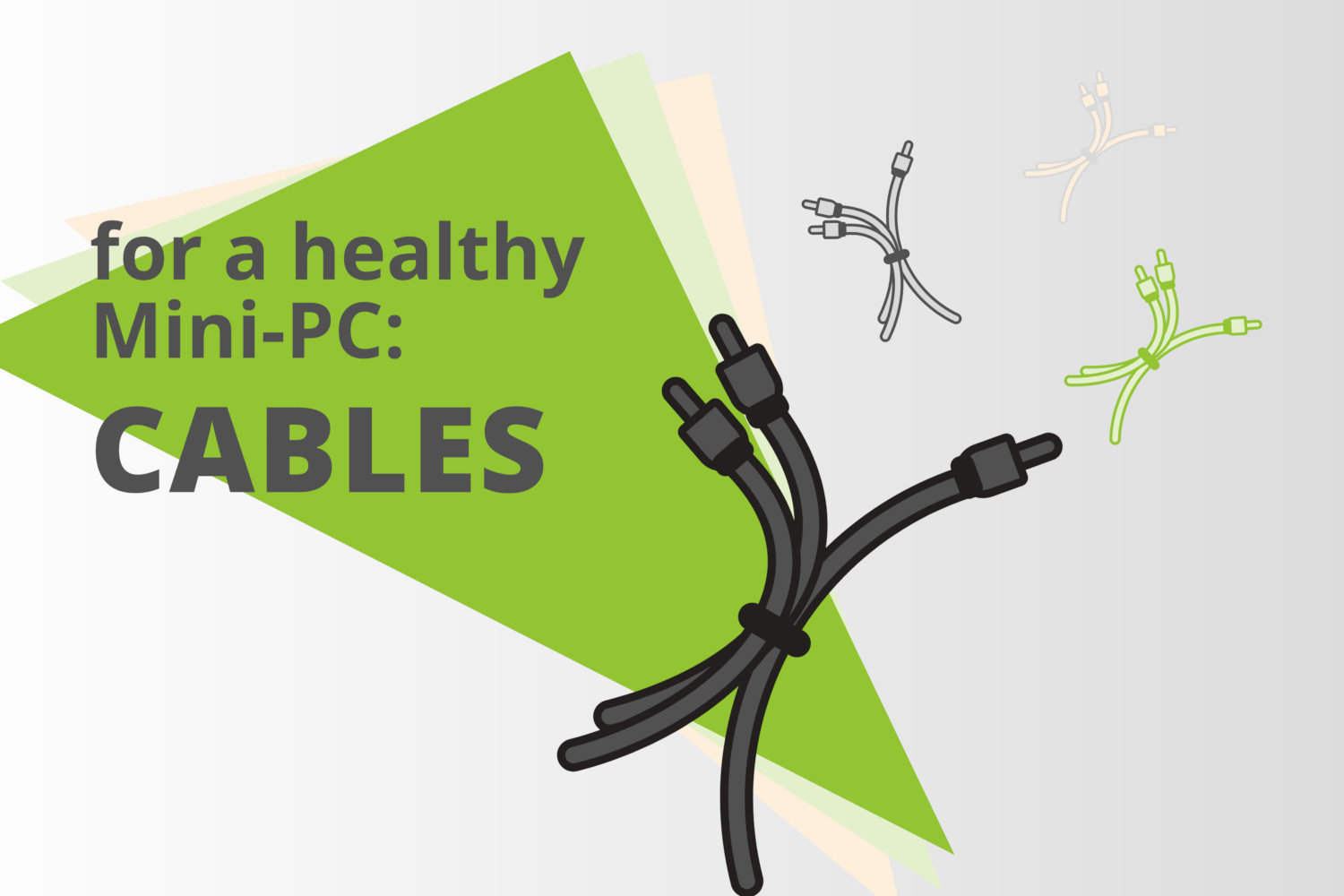 How can my Mini-PC stay healthy? Part 3: Cables