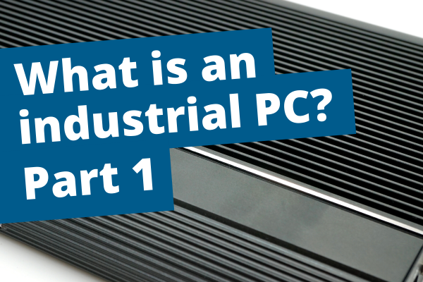 What-is-an-industrial-PC-part-1