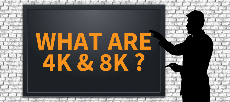 What is the difference between 4K and 8K?