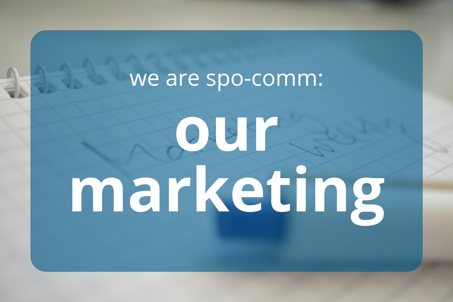 Content & Conversions: The spo-comm Marketing team