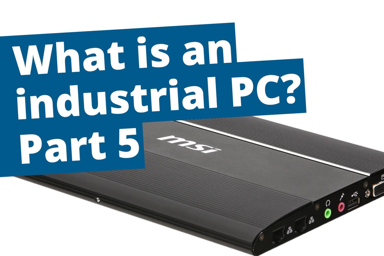 Industrial PCs part 5: Long-term availability