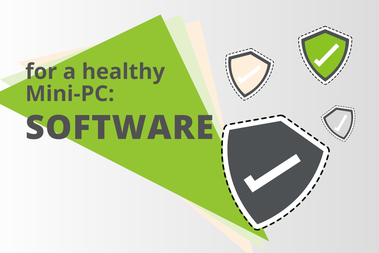 How can my Mini-PC stay healthy? Part 4: Software